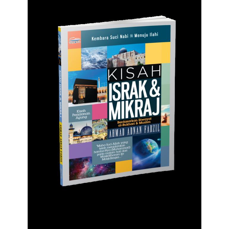 Kisah Israk Mikraj : Berdasarkan Riwayat Al-Bukhari & Muslim